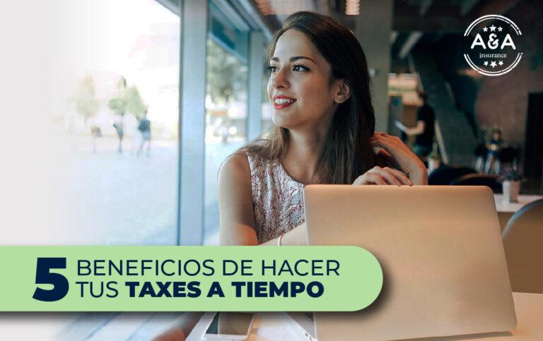 5 beneficios de hacer tus taxes a tiempo